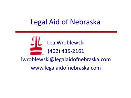 Legal Aid of Nebraska Lea Wroblewski (402) 435-2161