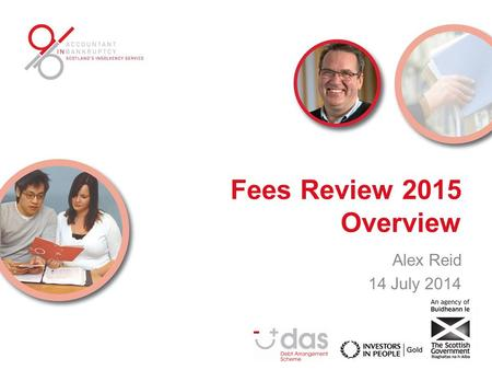 Fees Review 2015 Overview Alex Reid 14 July 2014.