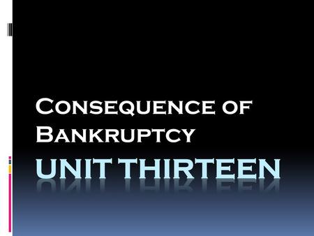 Consequence of Bankruptcy. Major Causes of Bankruptcy  Job Loss  Emotional Spending  Failure to Budget and Plan  Catastrophic Injury or Illness.