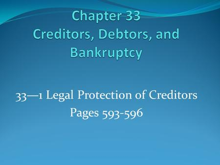 33—1 Legal Protection of Creditors Pages 593-596.