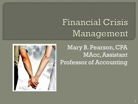 Mary B. Pearson, CPA MAcc, Assistant Professor of Accounting 1.
