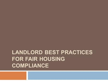 LANDLORD BEST PRACTICES FOR FAIR HOUSING COMPLIANCE.
