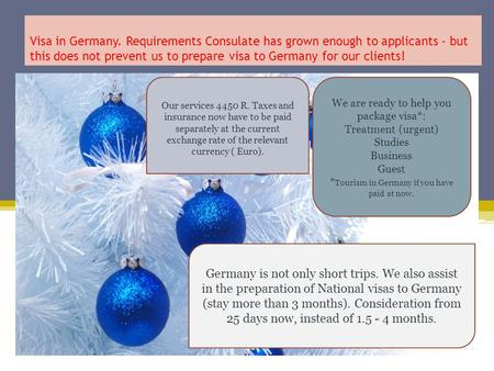 Visa in Germany. Requirements Consulate has grown enough to applicants - but this does not prevent us to prepare visa to Germany for our clients! We are.