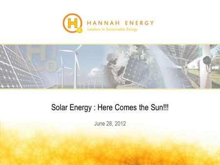 Solar Energy : Here Comes the Sun!!! June 28, 2012.