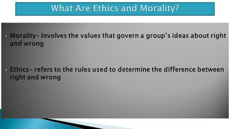 What Are Ethics and Morality?