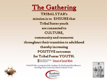 The Gathering TRIBAL STAR's mission is to ENSURE that