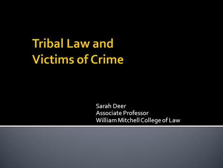 Sarah Deer Associate Professor William Mitchell College of Law.