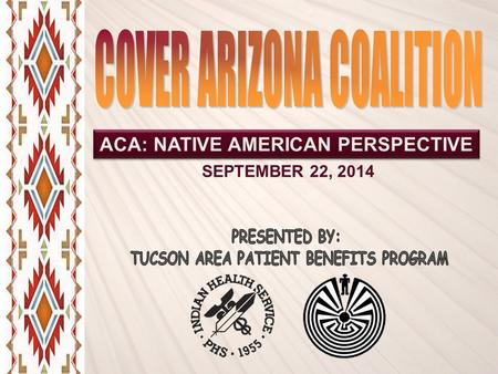 ACA: NATIVE AMERICAN PERSPECTIVE SEPTEMBER 22, 2014.