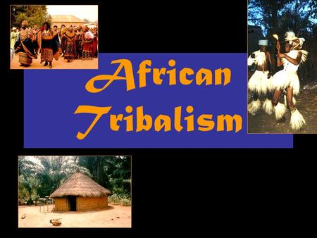 African Tribalism. How people are related in traditional African society? Kinship: means a relationship that binds two or more individuals 1.Blood relative.