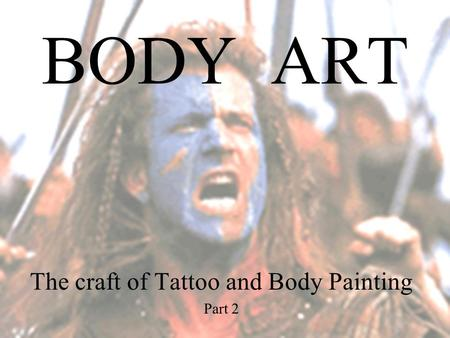 BODY ART The craft of Tattoo and Body Painting Part 2.