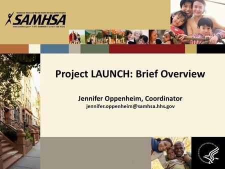 2 Project LAUNCH: Brief Overview Jennifer Oppenheim, Coordinator