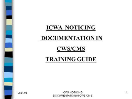 ICWA NOTICING DOCUMENTATION IN CWS/CMS