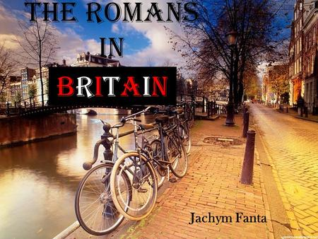 The Romans in Britain Jachym Fanta.