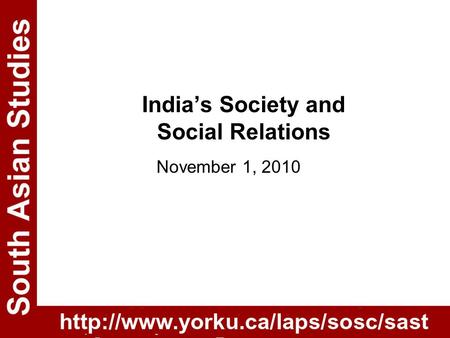 India's Society and Social Relations November 1, 2010.
