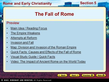 Rome and Early Christianity Section 5 Preview Main Idea / Reading Focus The Empire Weakens Attempts at Reform Invasion and Fall Map: Division and Invasion.