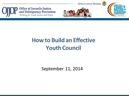 How to Build an Effective Youth Council September 11, 2014.
