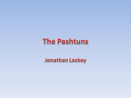 The Pashtuns Jonathan Lackey.