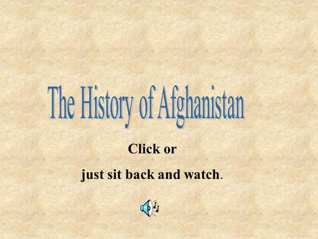 Click or just sit back and watch.. Afghanistan has been an area wrapped in violence, religion and turmoil from its earliest days. We hope to provide a.