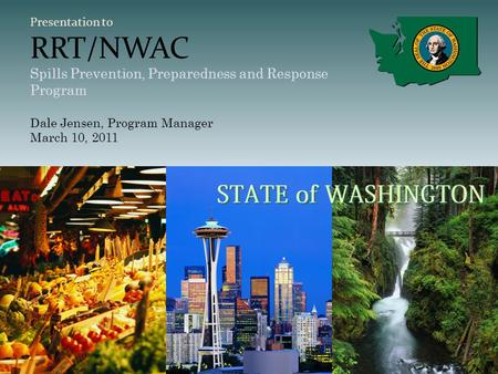 Presentation to RRT/NWAC Spills Prevention, Preparedness and Response Program Dale Jensen, Program Manager March 10, 2011.