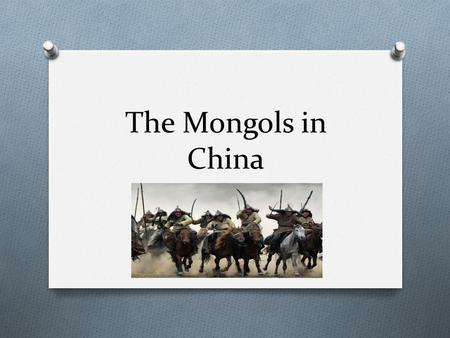 The Mongols in China.