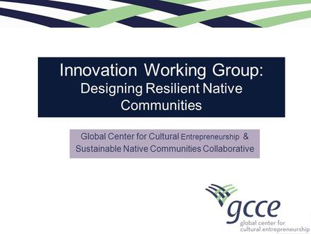 Innovation Working Group: Designing Resilient Native Communities.