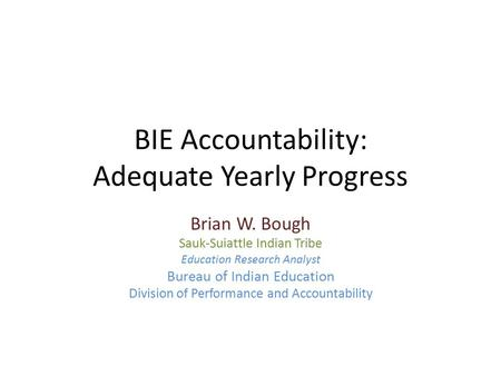 BIE Accountability: Adequate Yearly Progress