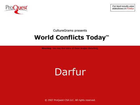 © 2007 ProQuest-CSA LLC. All rights reserved. © 2007 Getty Images, Inc. Darfur is a desert region located in the far west of Sudan, the biggest country.
