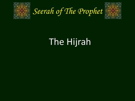 Seerah of The Prophet The Hijrah The Hijrah. 1 2345678 9101112 1314 622621620619618617616615614613612611610.