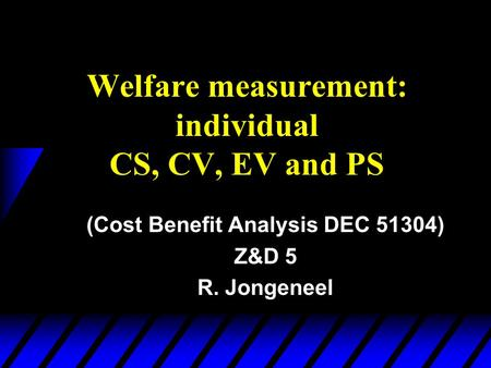 Welfare measurement: individual CS, CV, EV and PS