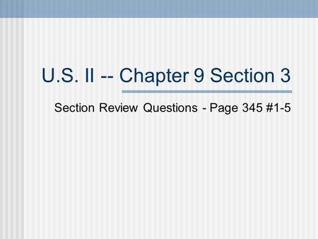 U.S. II -- Chapter 9 Section 3