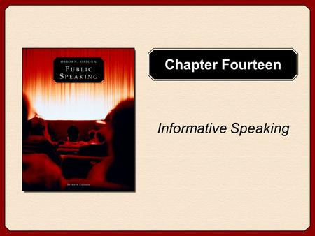 Chapter Fourteen Informative Speaking. Copyright © Houghton Mifflin Company. All rights reserved.14 - 2 Chapter Goals Understand the functions of informative.