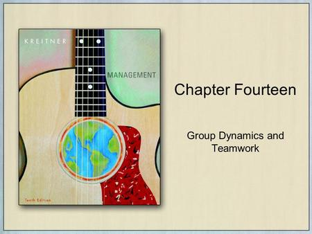 Chapter Fourteen Group Dynamics and Teamwork. Copyright © Houghton Mifflin Company. All rights reserved.Chapter Fourteen | 2 Chapter Objectives Define.