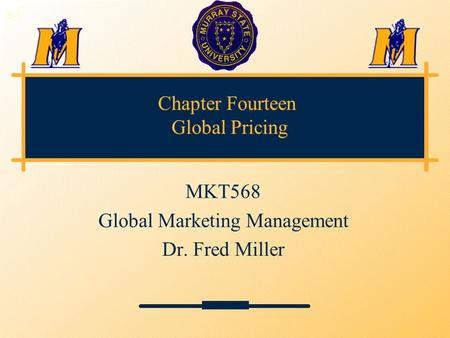 Chapter Fourteen Global Pricing MKT568 Global Marketing Management Dr. Fred Miller 3-1.