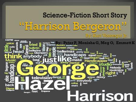 harrison bergeron literary analysis plot and conflict answers Harrison bergeron has 11,475 ratings and 646 reviews seemita said: a rather stinging, unsettling account of a likely future where absolute equality does.
