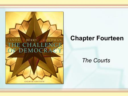 Chapter Fourteen The Courts. Copyright © Houghton Mifflin Company. All rights reserved. 14-2 National Judicial Supremacy: The Role of the Courts in American.