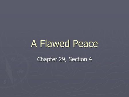 A Flawed Peace Chapter 29, Section 4.
