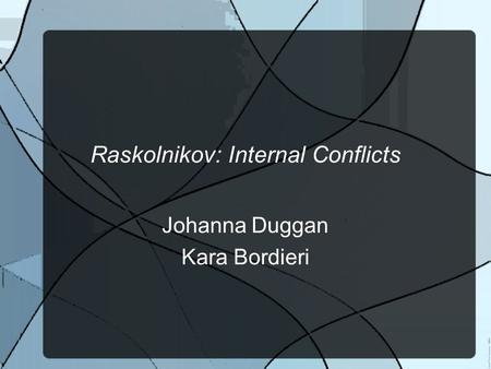 Raskolnikov: Internal Conflicts
