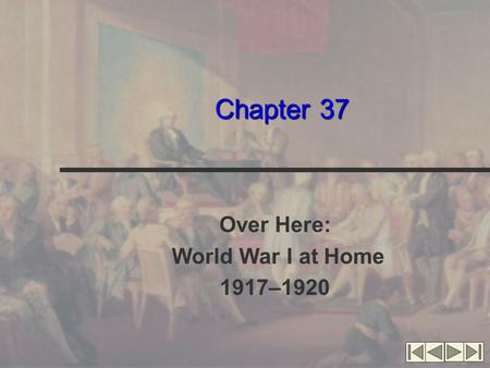 Chapter 37 Over Here: World War I at Home 1917–1920.