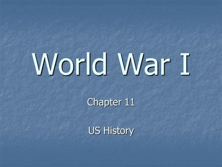 World War I Chapter 11 US History. Section 1: Road to War Objectives I. What were the main causes of World War I? II. How did most of Europe become involved.