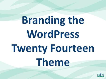 Branding the WordPress Twenty Fourteen Theme. Presenters Todd Miller IS Program Manger Spokane Regional Health District 1101 W. College Ave. Spokane,