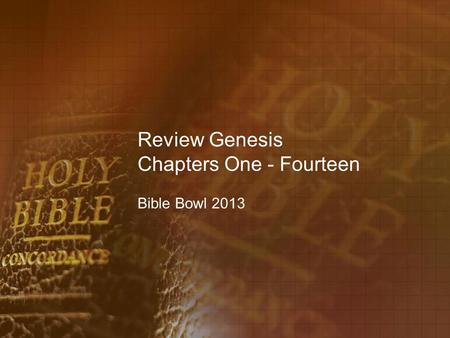 Review Genesis Chapters One - Fourteen Bible Bowl 2013.