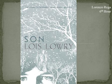 Lorenzo Rega 6 th Hour. In the first part of the story Son by Lois Lowry, the setting takes place in a community in a future not really far from us, but.