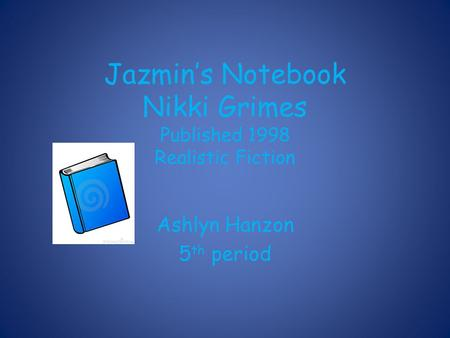 Jazmin's Notebook Nikki Grimes Published 1998 Realistic Fiction