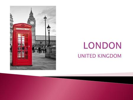 UNITED KINGDOM.  London is the capital city of the United Kingdom. Greater London covered an area of 1,579 square kilometres, an area which had a population.