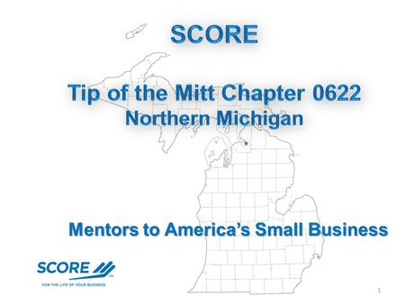 Mentors to America's Small Business 1. Established in 1964 2 SCORE is: a nonprofit association dedicated to small business education focused small business.