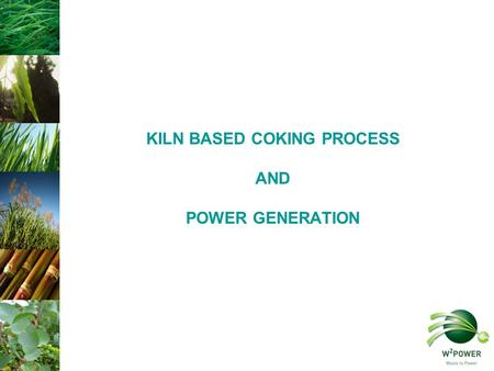 KILN BASED COKING PROCESS AND POWER GENERATION. The application of rotary kiln technology to process low calorific coal to produce coking coal The process.