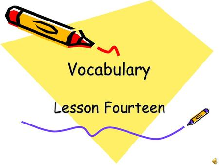 VocabularyVocabulary Lesson Fourteen. Allow (verb) To let do or happen; permit Chinese: 允许, 承认 Example: We allowed for the difference in nationalities.
