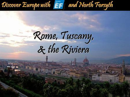 Discover Europe with and North Forsyth Rome, Tuscany, & the Riviera.