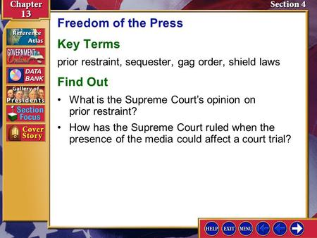 Section 4 Introduction-1 Freedom of the Press Key Terms prior restraint, sequester, gag order, shield laws Find Out How has the Supreme Court ruled when.