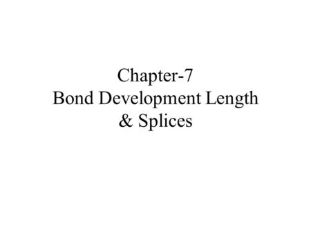 Chapter-7 Bond Development Length & Splices